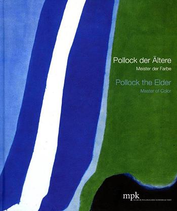 Pollock der Ältere. Meister der Farbe