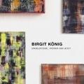 Birgit König - Einzelstücke_früher und jetzt