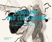 Landgang und Luftsprung - Irmgard Weber und Matthias Strugalla