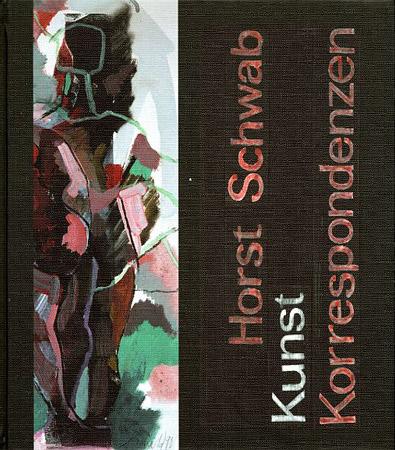 Horst Schwab. Kunst-Korrespondenzen