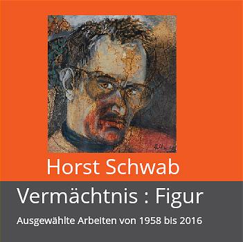 Horst Schwab  -  Vermächtnis : Figur