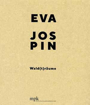 Eva Jospin - Wald(t)räume