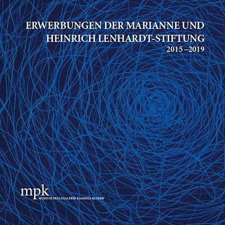 Erwerbungen der Marianne und Heinrich Lenhardt-Stiftung 2015-2019