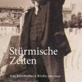 Stürmische Zeiten. Eine Künstlerehe in Briefen 1915-1943