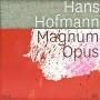 Hans Hofmann - Magnum Opus