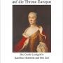 Von der Pfalz auf die Throne Europas