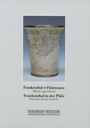 Frankenthal w Palatynacie. Miasto i jego historia.