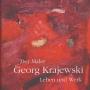 Der Maler Georg Krajeswki. Leben und Werk