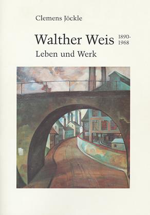 Walther Weis 1890-1968. Leben und Werk