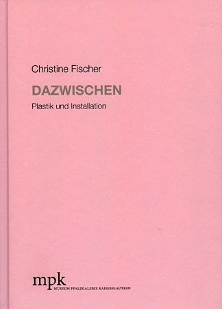 Christine Fischer - Dazwischen