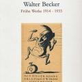 Walter Becker - Frühe Werke 1914-1933