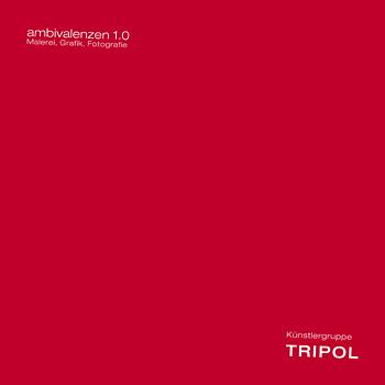 Künstlergruppe TRIPOL - ambivalenzen 1.0