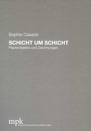 Sophie Casado - Schicht um Schicht